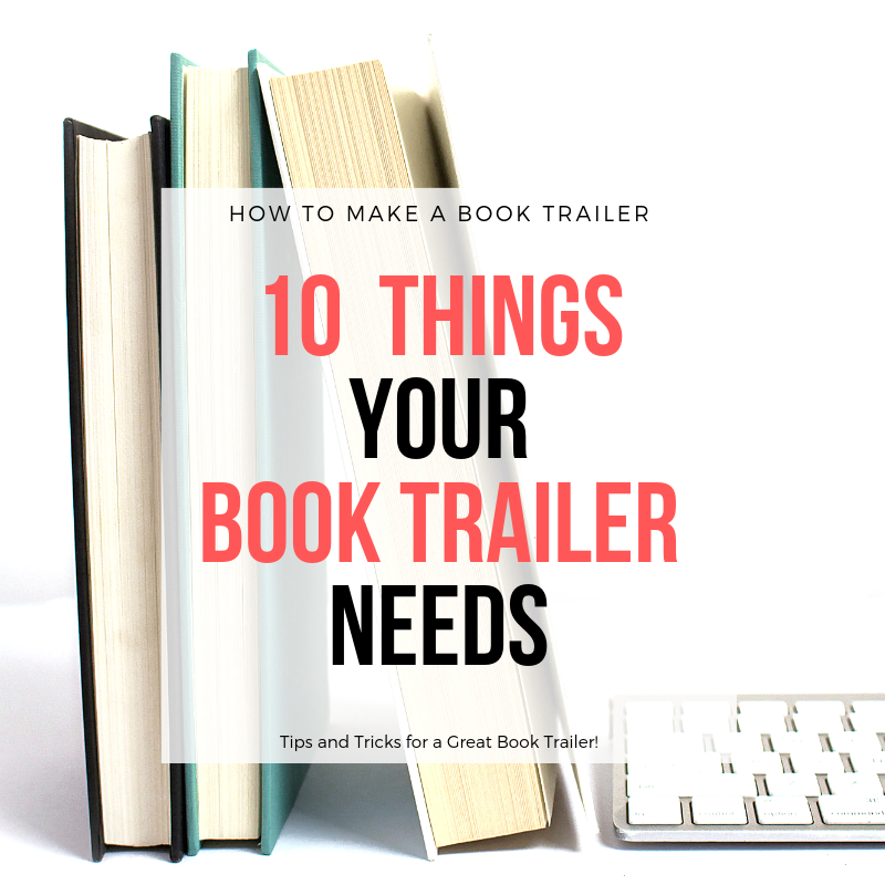10 things to include in your book trailer.